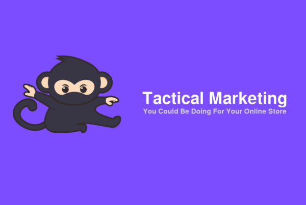 Tactical Marketing You Could Be Doing For Your Online Store