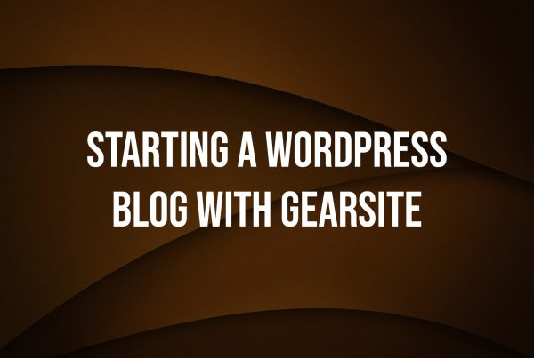 Starting A WordPress Blog With GearSite Featured Image